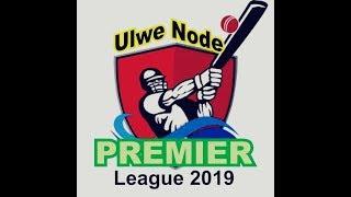 ULWE NODE PREMIER LEAGUE (UNPL) - 2019 | SEASON 01 | DAY 01