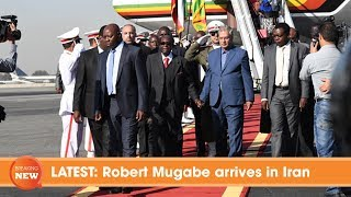 LATEST: Robert Mugabe arrives in Iran