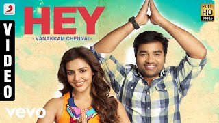 Vanakkam Chennai - Hey Video | Shiva, Priya Anand