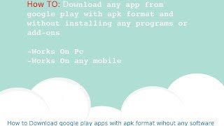 Download Apk files from Google play (no Software Needed)