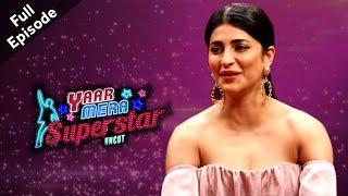 Sabaash Naidu   Shruti Haasan   Full Episode   Yaar Mera Superstar S2 With Sangeeta