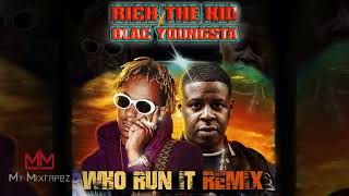 Blac Youngsta & Rich The Kid - Who Run It (Lil Uzi Diss) [My Mixtapez Exclusive]