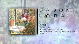 Dagon Lorai - Mi Riverbero (Come Gli Alberi)