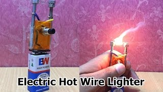 How to Make an Electric Hot Wire Lighter