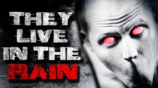 """They Live in the Rain"" Creepypasta"