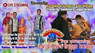LIVE STREAMING SANDIWARA LINGGA BUANA  PENTAS SIANG, ANJATAN REBENG Selasa, 14 November 2017