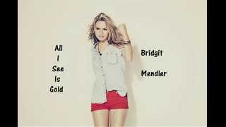 Bridgit Mendler - All I See Is Gold (Letra)