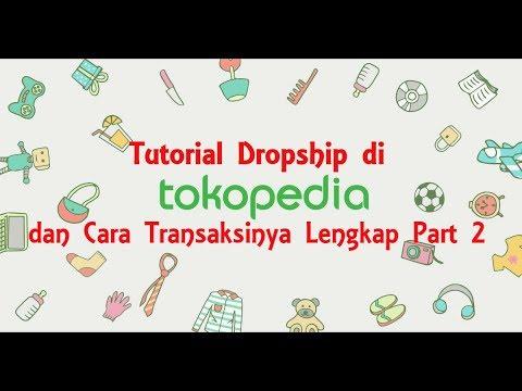 Download Tutorial dropship di tokopedia dan cara transaksinya Part 2 Lengkap free