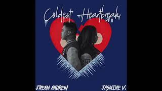 Jasmine V & Jream Andrew - Coldest Heartbreak Pt. II