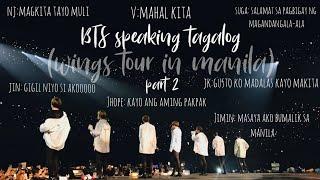 BTS speaking tagalog compilation (WINGS TOUR IN MANILA) prt. 2