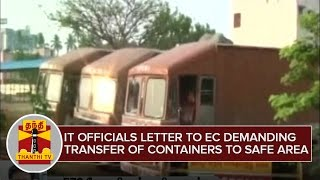 IT Officials letter to EC demanding Transfer of Container Lorries to Safer Place - Thanthi TV
