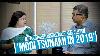 POONAM MAHAJAN INTERVIEW I 'Modi Tsunami will destroy nepotism in politics'