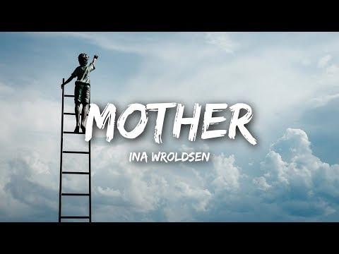Ina Wroldsen - Mother (Lyrics)