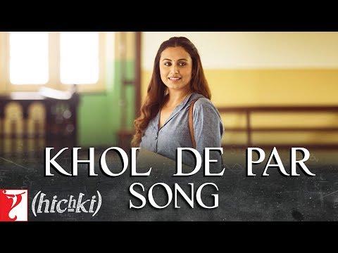 Xxx Mp4 Khol De Par Song Hichki Rani Mukerji Arijit Singh Jasleen Royal 3gp Sex