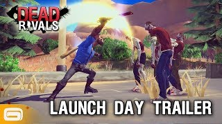 Dead Rivals - Official Launch Day Trailer