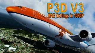 P3D V3 AT MAX SETTINGS 1080P Flight Simulation Movie