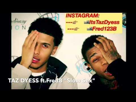 Xxx Mp4 TAZ DYESS Ft FredB SLOW SEX WLyrics 3gp Sex