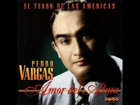 Xxx Mp4 Pedro Vargas Amor Del Alma 3gp Sex
