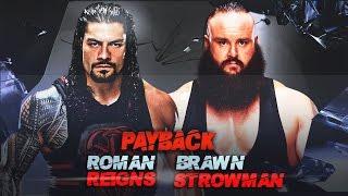 WWE Payback 2017 Roman Reigns vs Braun Strowman WWE 2K17 Match