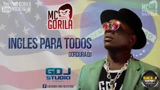 INGLÊS PARA TODOS- MC GORILA - GDJ STUDIO