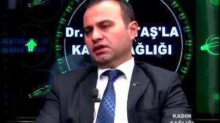 02 01 2016 OP. DR ATIL AKTAŞ İLE KADIN SAĞLIĞI - KISIRLIK VE TÜP BEBEK TEDAVİSİ