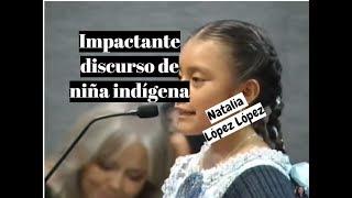 IMPACTANTE DISCURSO DE NIÑA INDIGENA NATALIA LOPEZ LOPEZ -  Lorena Lara