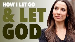 How I Let Go and Let God - BEXLIFE