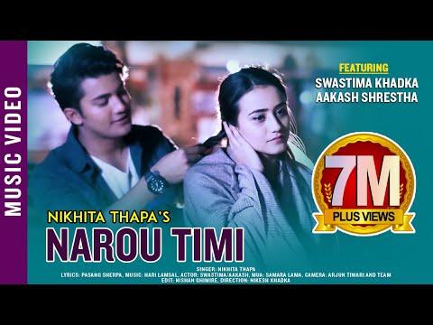 Xxx Mp4 Narou Timi New Nepali Adhunik Song 2017 2074 Nikhita Thapa Ft Swastima Aakash 3gp Sex