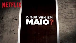 Netflix | Novidades de Maio