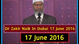 Dr Zakir Naik In Dubai 17 June 2016 Ramadan