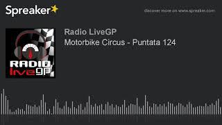 Motorbike Circus - Puntata 124