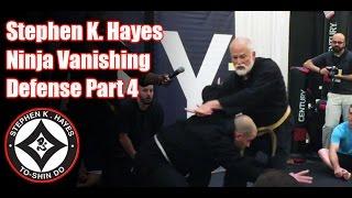 Grand Master Stephen K. Hayes: Ninja Vanishing Defense Part 4
