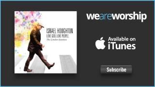 Israel Houghton - Hosanna (Be Lifted Higher)