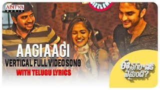 Aagi Aagi Vertical Full Video Song With Telugu Lyrics || Ee Nagaraniki Emaindi || Tharun Bhascker