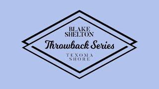 "Blake Shelton - ""Beside You Babe"" (Texoma Shore Throwback Series)"