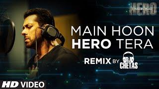 'Main Hoon Hero Tera (Remix)' VIDEO Song - Salman Khan | Hero | DJ Chetas | T-Series