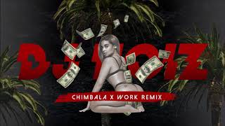 DJ NOiZ - CHIMBALA X WORK REMIX