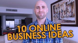10 Online Business Ideas I'd Start If I Wasn't So Damn Busy!