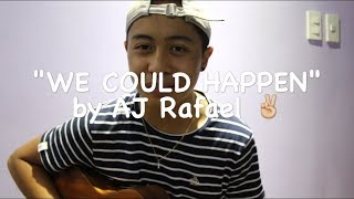 We Could Happen - By Aj Rafael (Cover by Justin Vasquez)