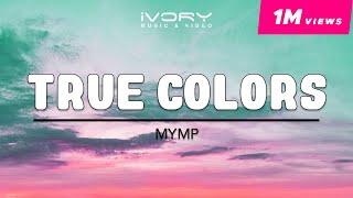 MYMP | True Colors | Official Lyric Video