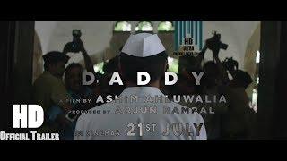 Daddy 2017   Official Trailer   Arjun Rampal , Aishwarya Rajesh    From 21 July