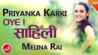 Priyanka Karki & Melina Rai | New Nepali Song | Oye Saili - Hari Thapa | Ft.Bikram Budhathoki