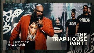 The Trap House: Part 1 | Pastor John Gray