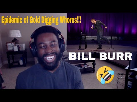 Xxx Mp4 Bill Burr Epidemic Of Gold Digging Whores E Dewz Reacts 3gp Sex