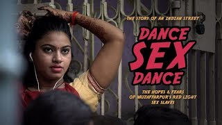 Dance, sex, dance. The hopes & fears of Muzaffarpur's red light sex slaves (RT Documentary)