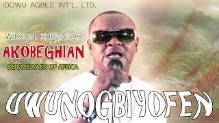 Edo Music Video:► Wilson Ehigiator Akobeghian - Uwunogbiyofen (De Album) Benin Music Video