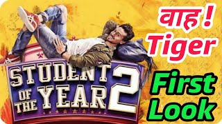 Student Of The Year 2 || Movie 2018 || First Look Poster Launch || Tiger Shroff Styles Student Look