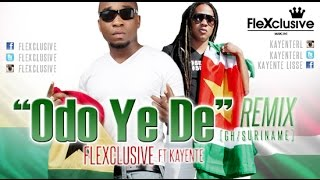 FLEXCLUSIVE FT KAYENTE - ODO YE DE (GH/SU AFROKAWINA MIX)