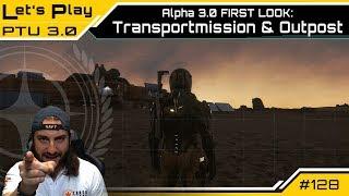 Star Citizen ALPHA 3.0 PTU - Transportmission & Outpost - FIRST LOOK -   LetsPlay [Deutsch/German]