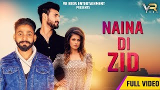 NAINA DI ZID (Official Video) |Raman Kumar | SADE GAANE |VR BROS ENT | Latest Punjabi Songs 2019